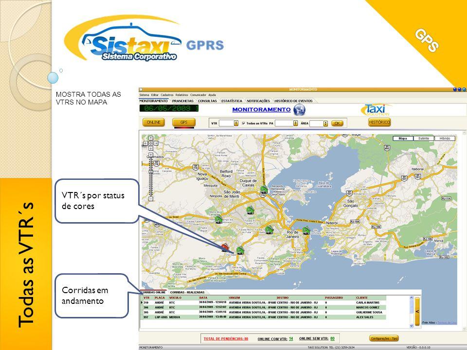 Todas as VTR´s GPS VTR´s por status de cores Corridas em andamento