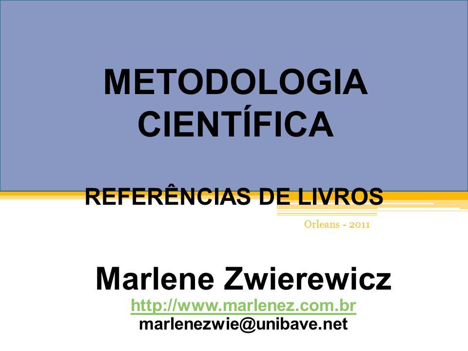 Marlene Zwierewicz http://www.marlenez.com.br marlenezwie@unibave.net