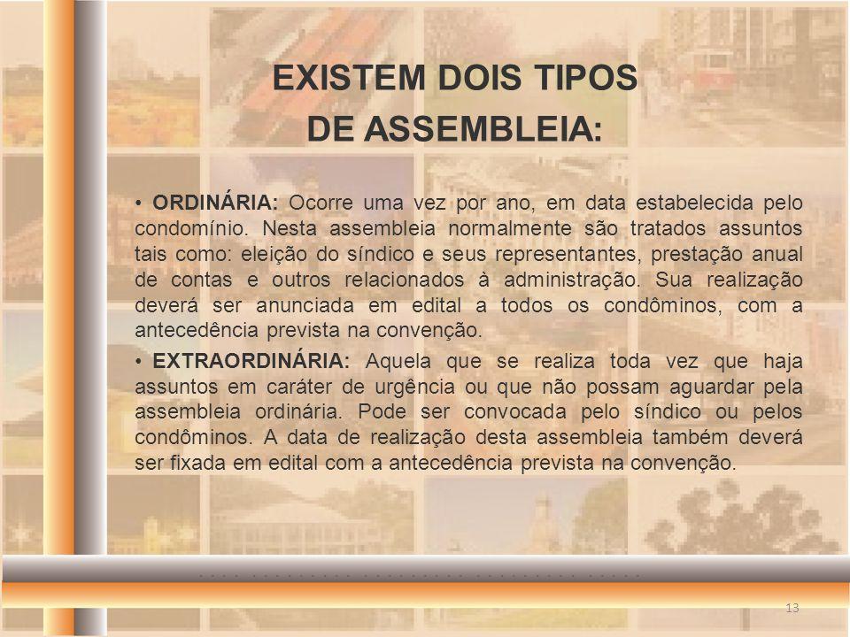EXISTEM DOIS TIPOS DE ASSEMBLEIA: