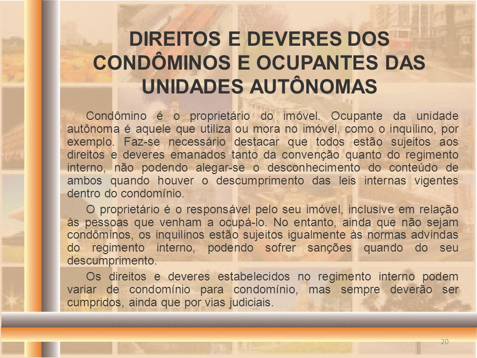 DIREITOS E DEVERES DOS CONDÔMINOS E OCUPANTES DAS UNIDADES AUTÔNOMAS