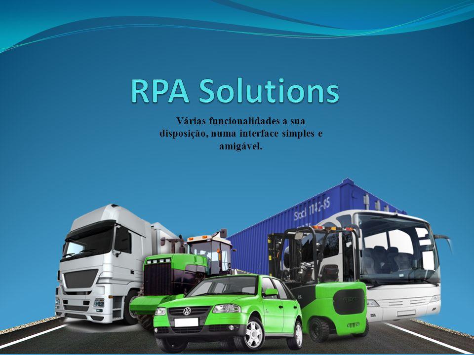RPA Solutions Várias funcionalidades a sua disposição, numa interface simples e amigável.