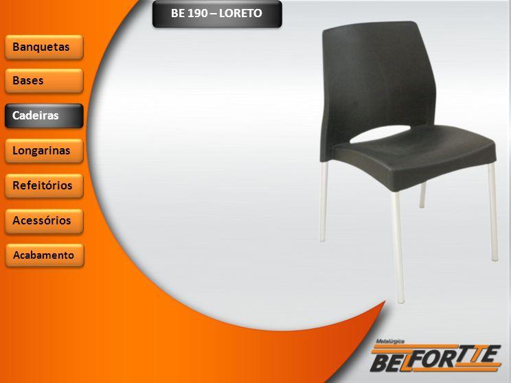 BE 190 – LORETO Banquetas Bases Cadeiras Longarinas Refeitórios