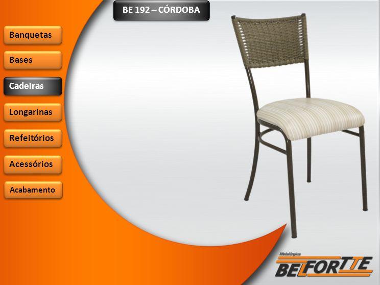 BE 192 – CÓRDOBA Banquetas Bases Cadeiras Longarinas Refeitórios