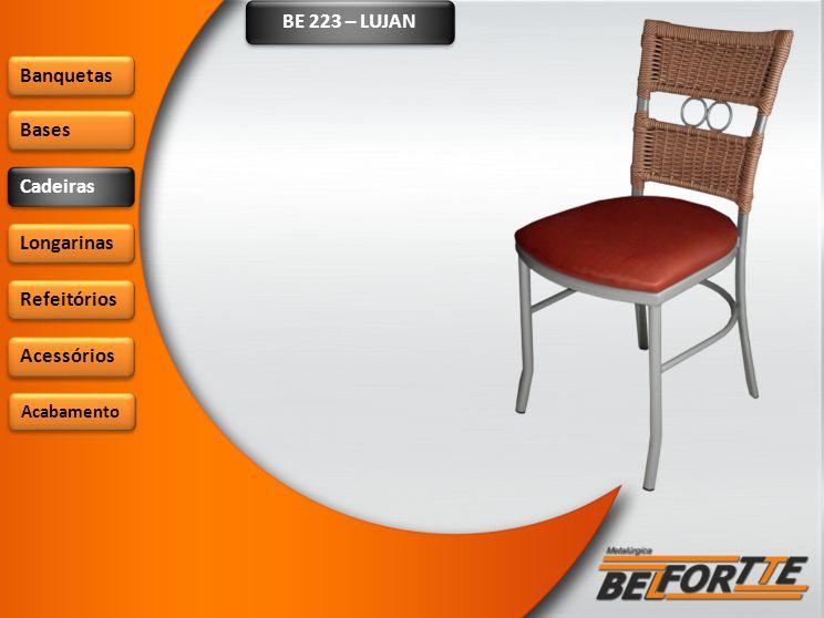 BE 223 – LUJAN Banquetas Bases Cadeiras Longarinas Refeitórios