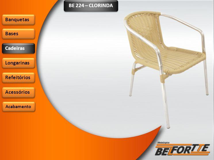BE 224 – CLORINDA Banquetas Bases Cadeiras Longarinas Refeitórios
