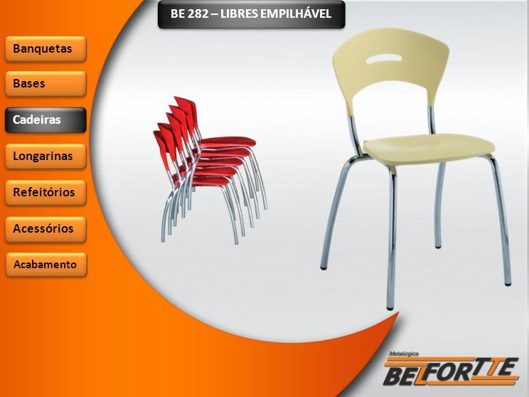 BE 282 – LIBRES EMPILHÁVEL Banquetas Bases Cadeiras Longarinas