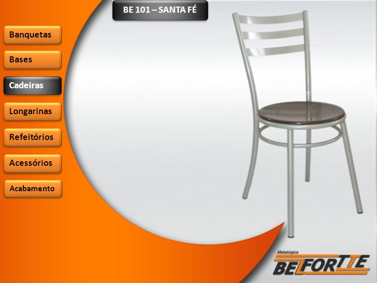 BE 101 – SANTA FÉ Banquetas Bases Cadeiras Longarinas Refeitórios