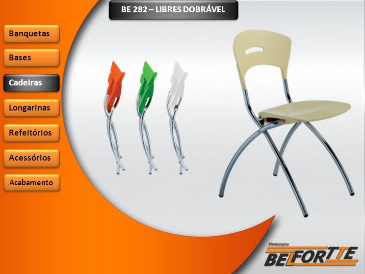 BE 282 – LIBRES DOBRÁVEL Banquetas Bases Cadeiras Longarinas