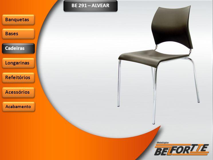 BE 291 – ALVEAR Banquetas Bases Cadeiras Longarinas Refeitórios