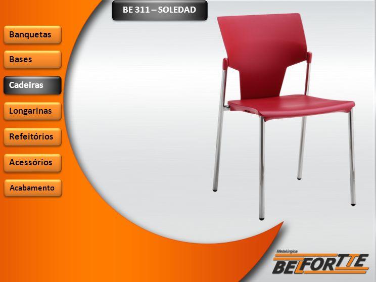 BE 311 – SOLEDAD Banquetas Bases Cadeiras Longarinas Refeitórios