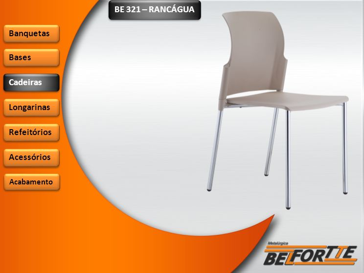 BE 321 – RANCÁGUA Banquetas Bases Cadeiras Longarinas Refeitórios