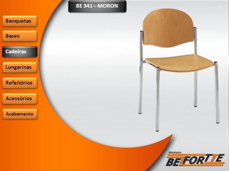 BE 341 – MORON Banquetas Bases Cadeiras Longarinas Refeitórios