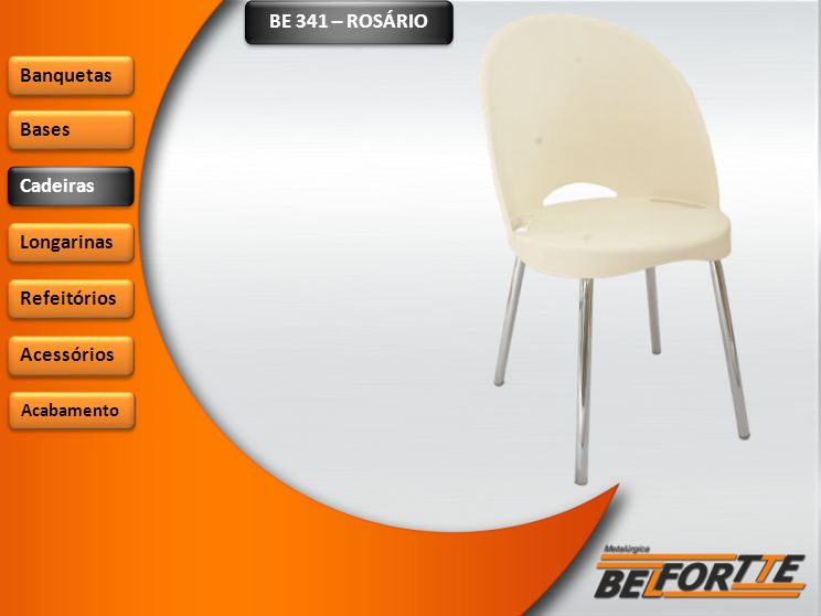 BE 341 – ROSÁRIO Banquetas Bases Cadeiras Longarinas Refeitórios