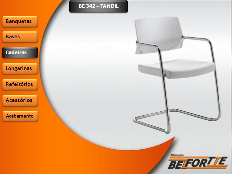 BE 342 – TANDIL Banquetas Bases Cadeiras Longarinas Refeitórios