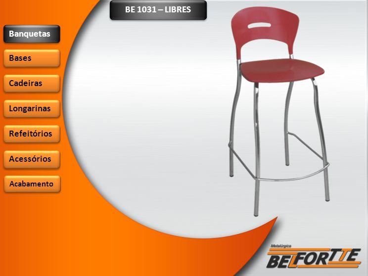 BE 1031 – LIBRES Banquetas Bases Cadeiras Longarinas Refeitórios