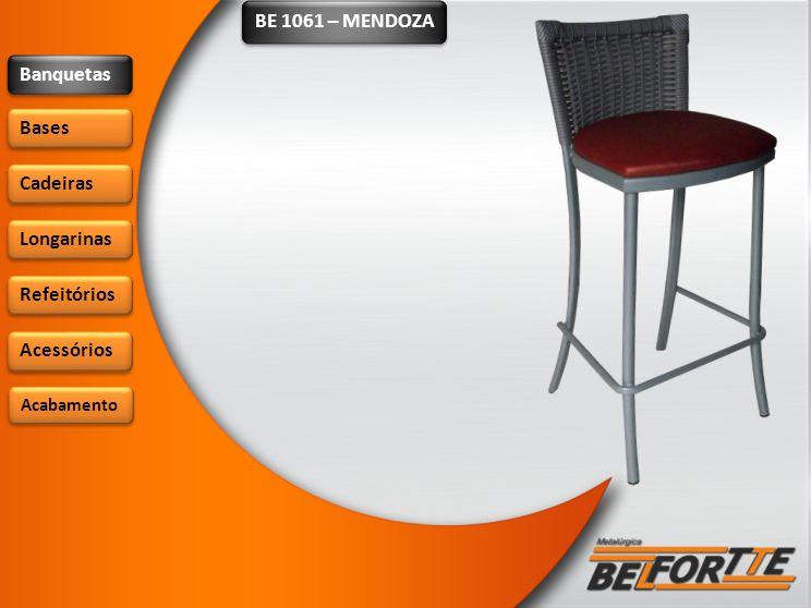 BE 1061 – MENDOZA Banquetas Bases Cadeiras Longarinas Refeitórios
