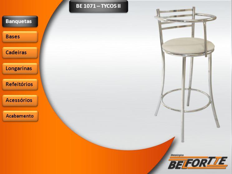 BE 1071 – TYCOS II Banquetas Bases Cadeiras Longarinas Refeitórios