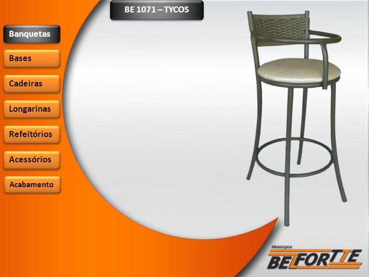 BE 1071 – TYCOS Banquetas Bases Cadeiras Longarinas Refeitórios