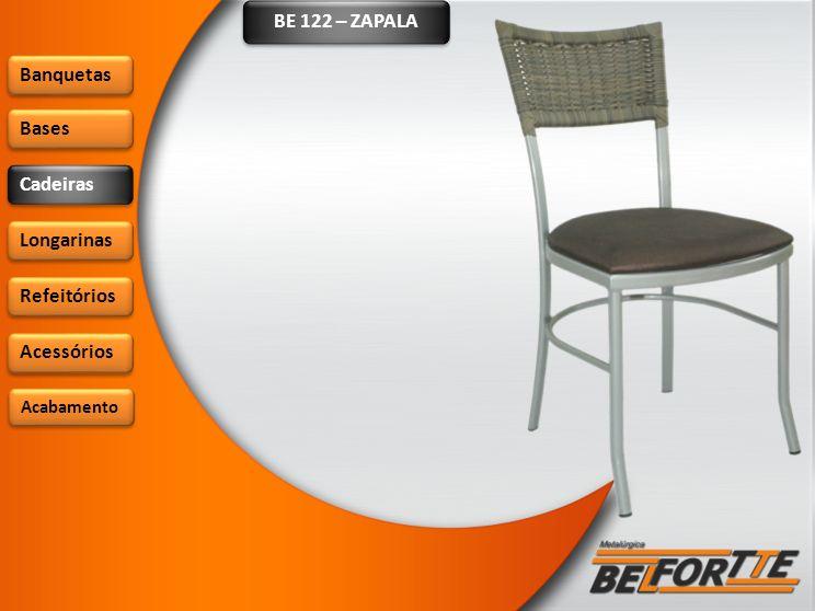 BE 122 – ZAPALA Banquetas Bases Cadeiras Longarinas Refeitórios