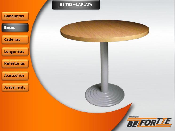 BE 731 – LAPLATA Banquetas Bases Cadeiras Longarinas Refeitórios