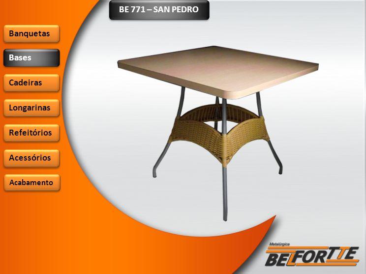 BE 771 – SAN PEDRO Banquetas Bases Cadeiras Longarinas Refeitórios