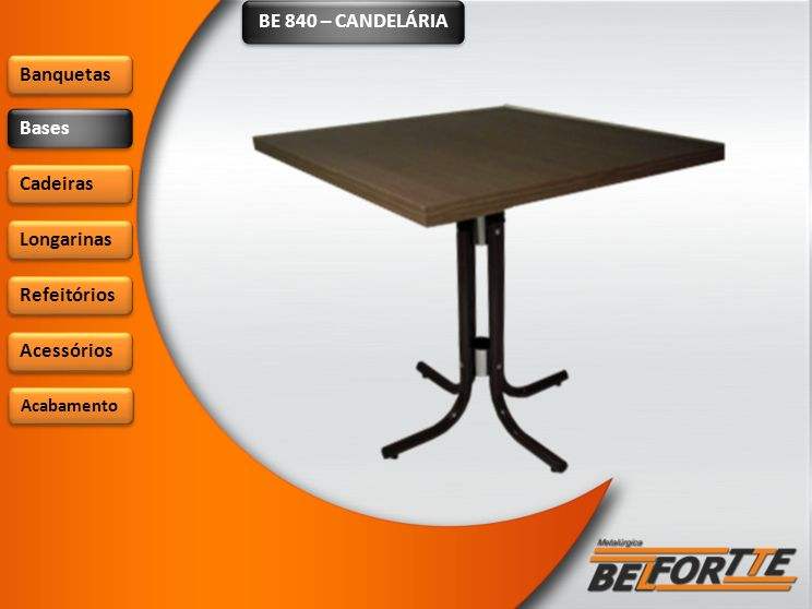 BE 840 – CANDELÁRIA Banquetas Bases Cadeiras Longarinas Refeitórios