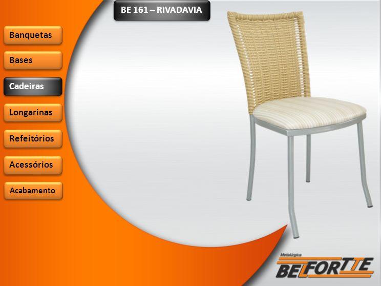 BE 161 – RIVADAVIA Banquetas Bases Cadeiras Longarinas Refeitórios