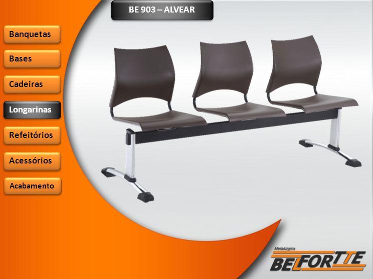 BE 903 – ALVEAR Banquetas Bases Cadeiras Longarinas Refeitórios