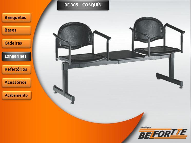 BE 905 – COSQUÍN Banquetas Bases Cadeiras Longarinas Refeitórios