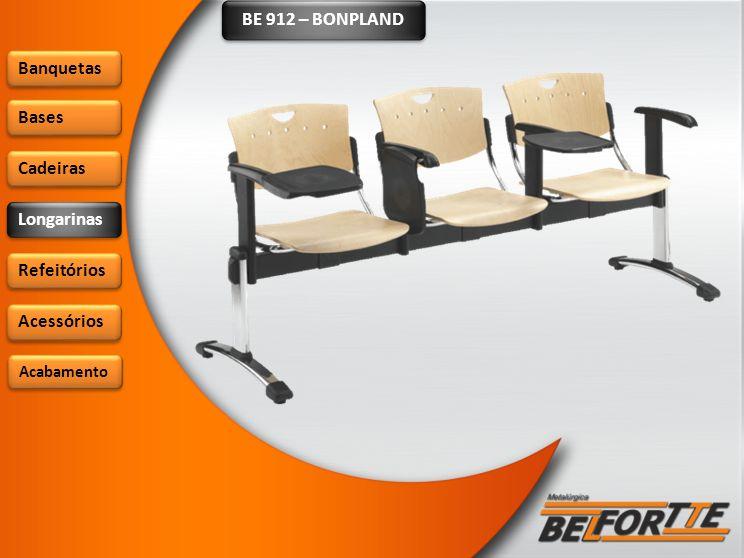 BE 912 – BONPLAND Banquetas Bases Cadeiras Longarinas Refeitórios