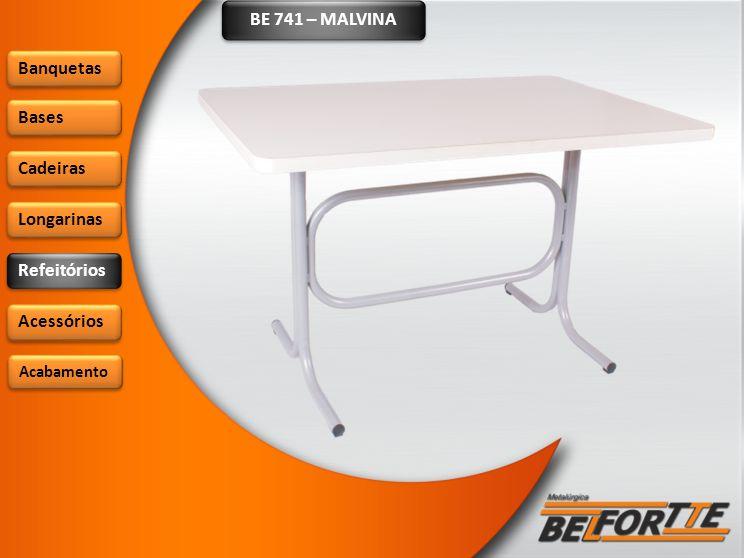 BE 741 – MALVINA Banquetas Bases Cadeiras Longarinas Refeitórios