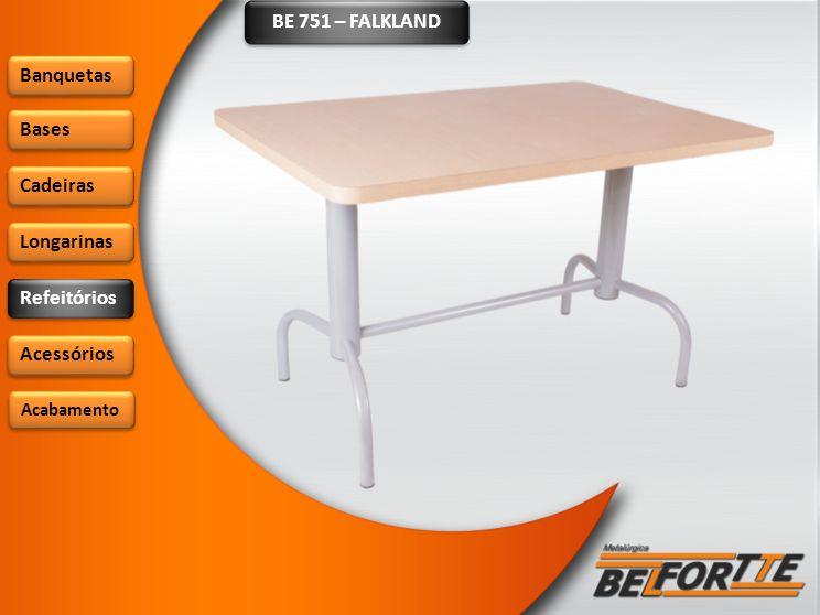 BE 751 – FALKLAND Banquetas Bases Cadeiras Longarinas Refeitórios