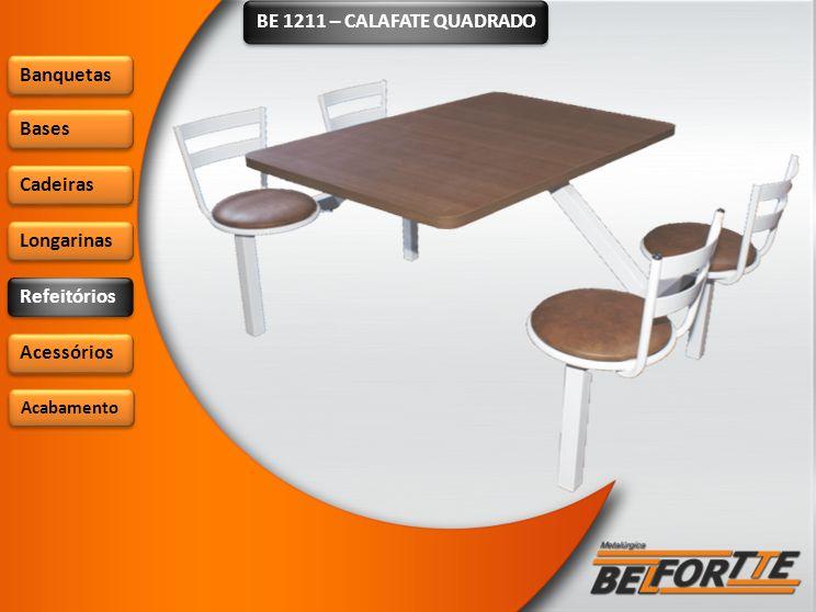 BE 1211 – CALAFATE QUADRADO Banquetas Bases Cadeiras Longarinas