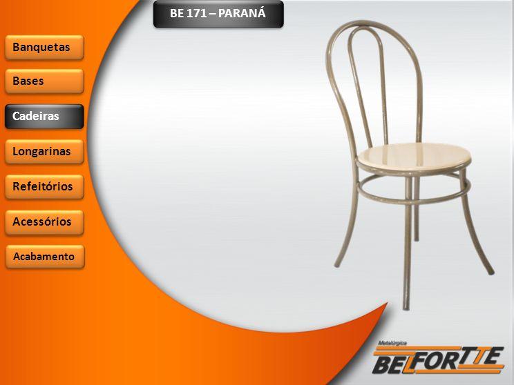 BE 171 – PARANÁ Banquetas Bases Cadeiras Longarinas Refeitórios