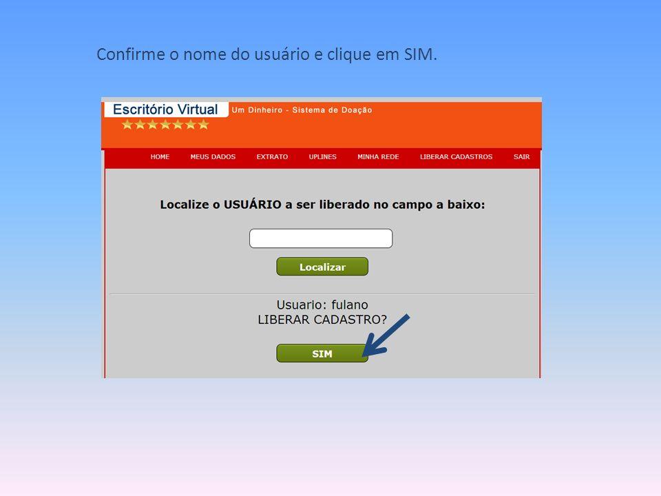 Confirme o nome do usuário e clique em SIM.