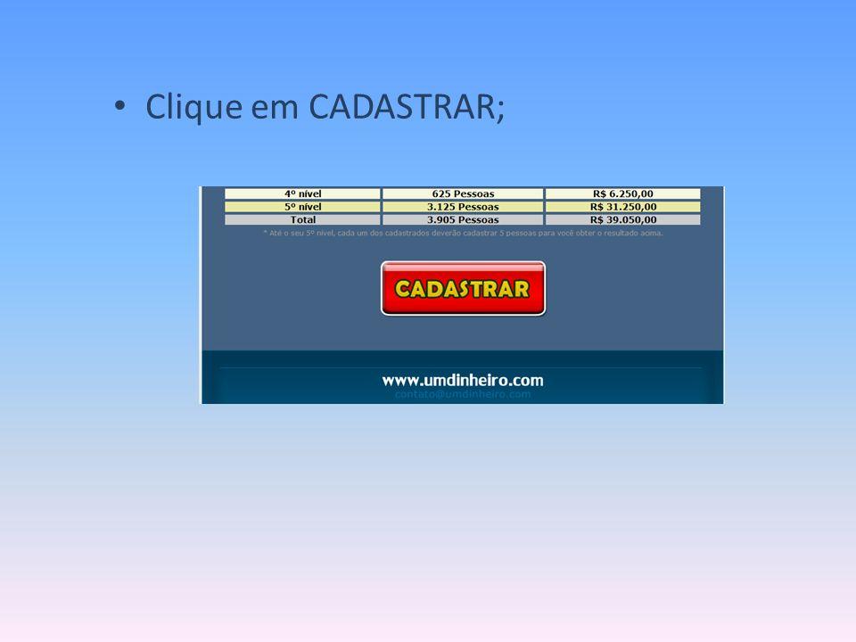 Clique em CADASTRAR;