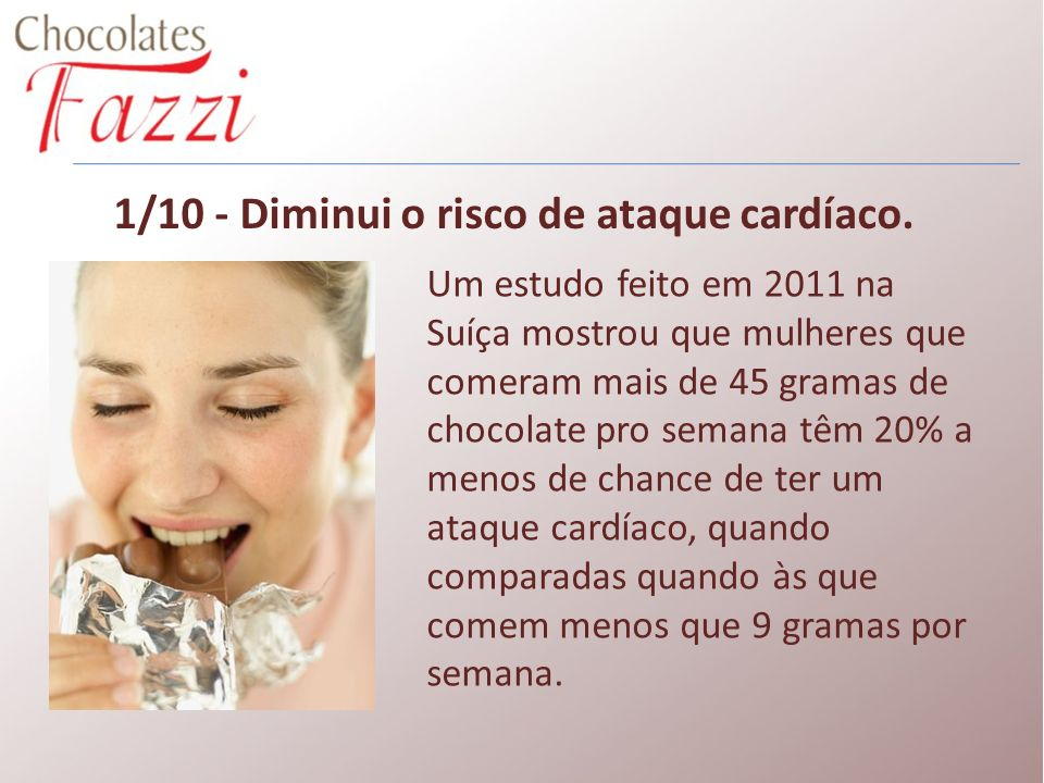 1/10 - Diminui o risco de ataque cardíaco.