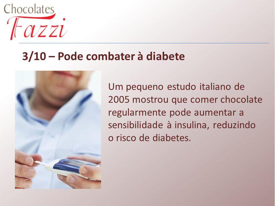 3/10 – Pode combater à diabete