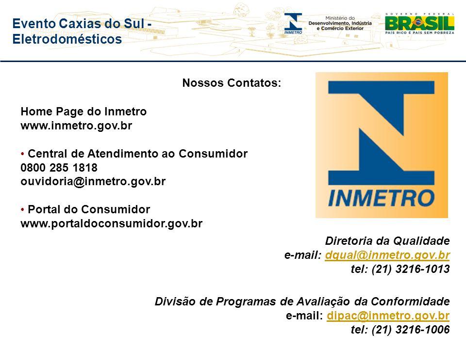 Nossos Contatos: Home Page do Inmetro. www.inmetro.gov.br. Central de Atendimento ao Consumidor. 0800 285 1818.
