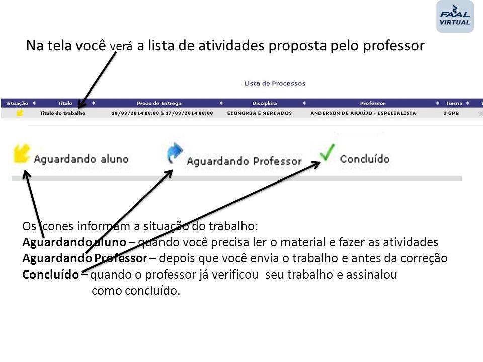 Na tela você verá a lista de atividades proposta pelo professor
