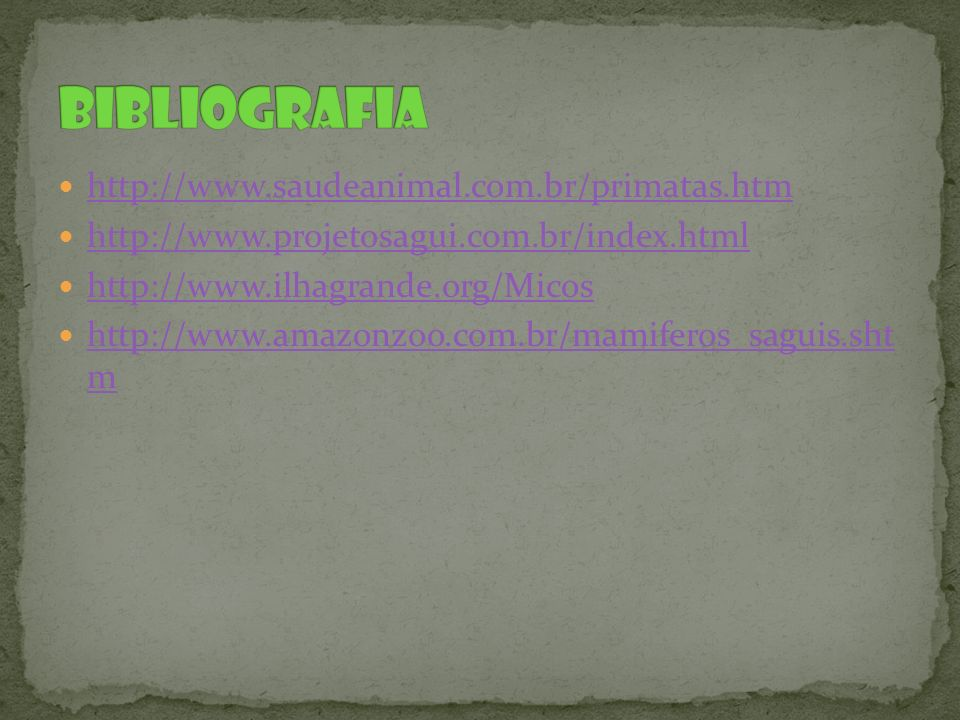 Bibliografia http://www.saudeanimal.com.br/primatas.htm