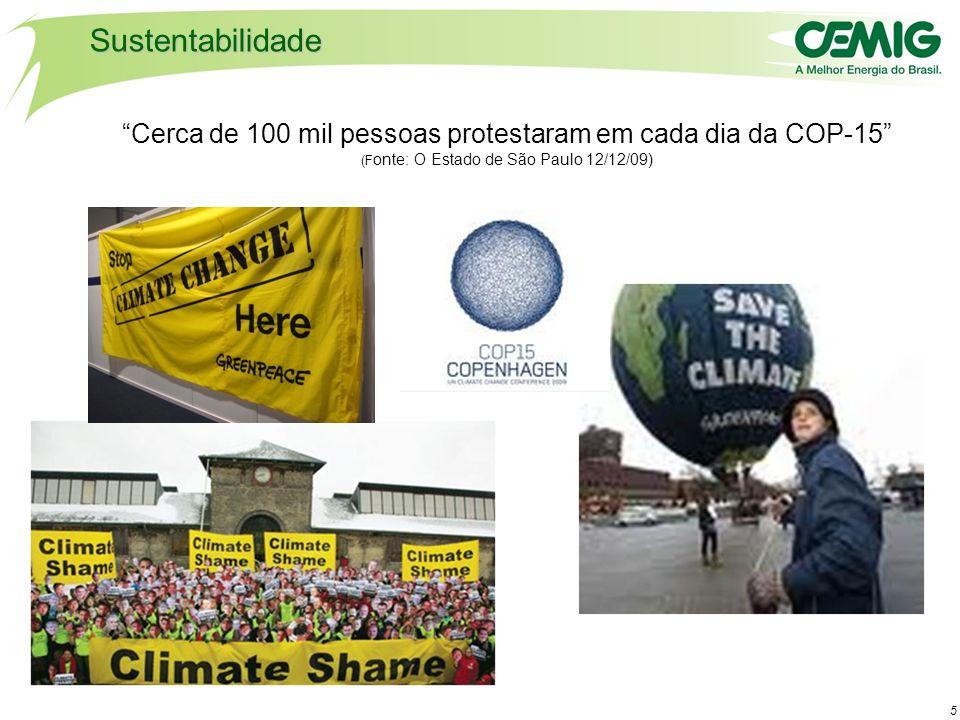Sustentabilidade Cerca de 100 mil pessoas protestaram em cada dia da COP-15 (Fonte: O Estado de São Paulo 12/12/09)