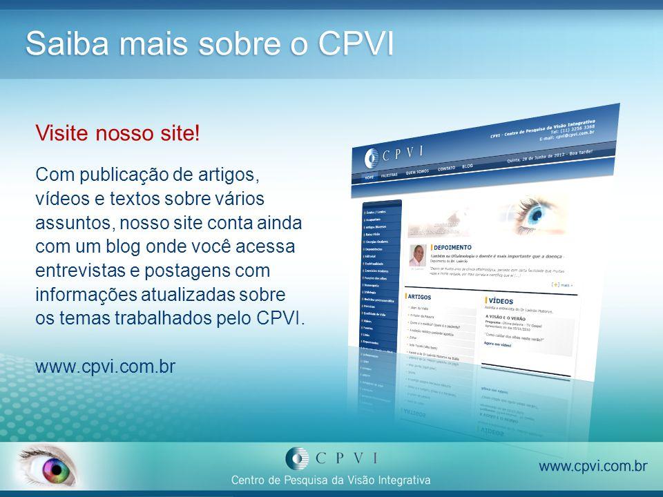 Saiba mais sobre o CPVI Visite nosso site!