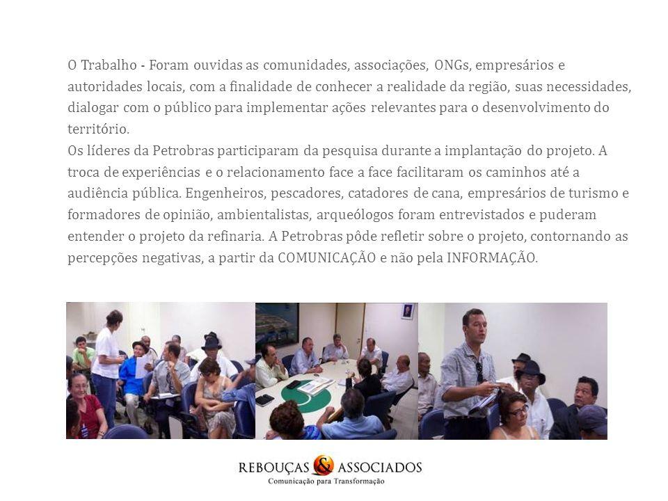 O Trabalho - Foram ouvidas as comunidades, associações, ONGs, empresários e autoridades locais, com a finalidade de conhecer a realidade da região, suas necessidades, dialogar com o público para implementar ações relevantes para o desenvolvimento do território.