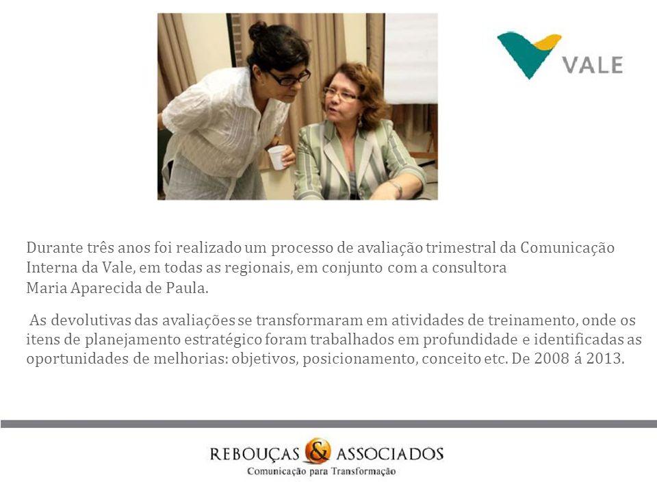 Durante três anos foi realizado um processo de avaliação trimestral da Comunicação