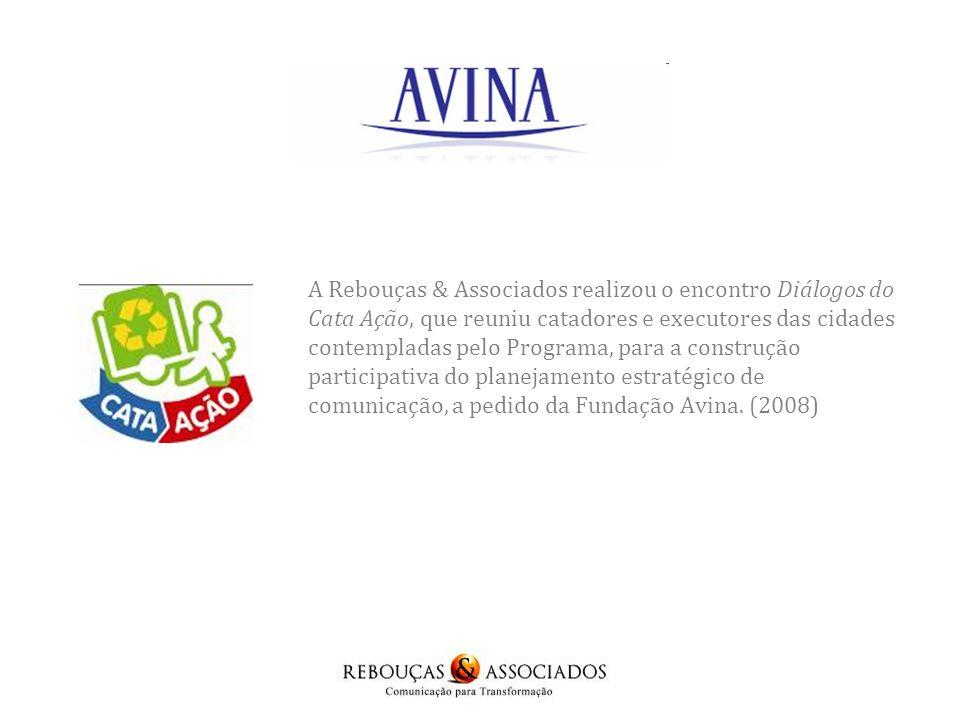 A Rebouças & Associados realizou o encontro Diálogos do Cata Ação, que reuniu catadores e executores das cidades contempladas pelo Programa, para a construção participativa do planejamento estratégico de comunicação, a pedido da Fundação Avina.