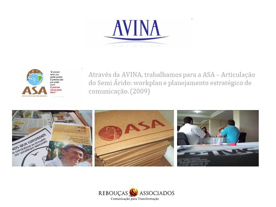 Através da AVINA, trabalhamos para a ASA – Articulação do Semi Árido: workplan e planejamento estratégico de comunicação.