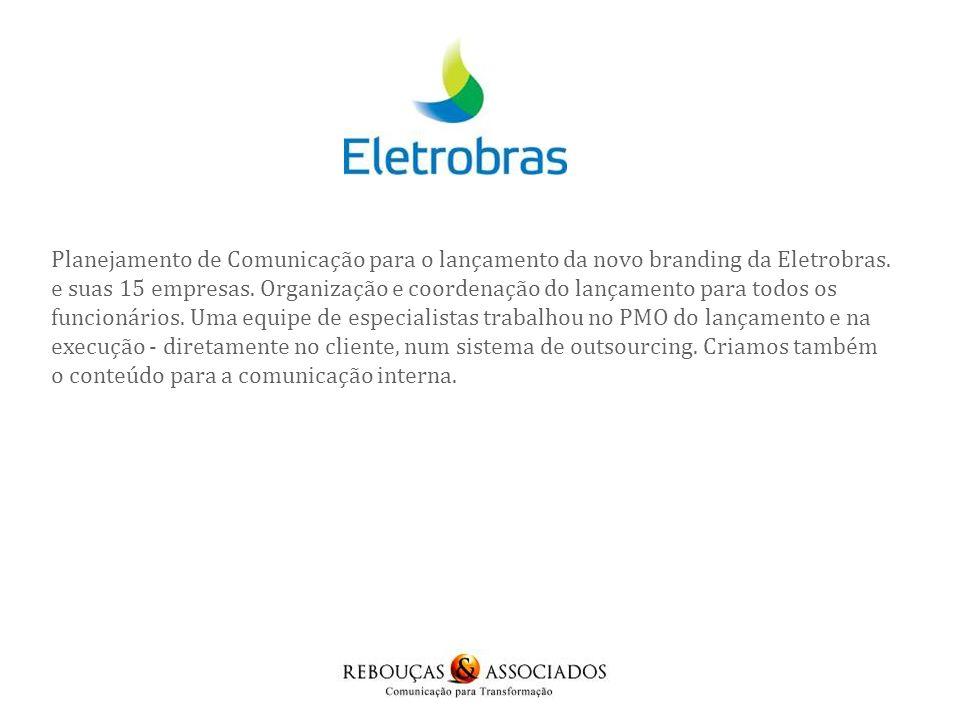 Planejamento de Comunicação para o lançamento da novo branding da Eletrobras.
