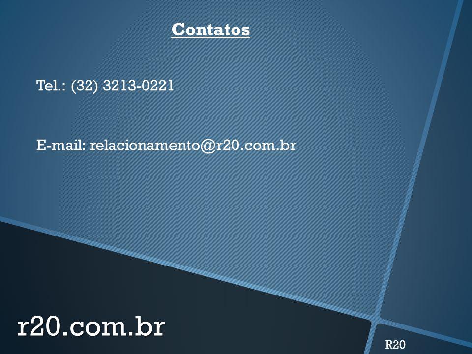 r20.com.br Contatos Tel.: (32) 3213-0221