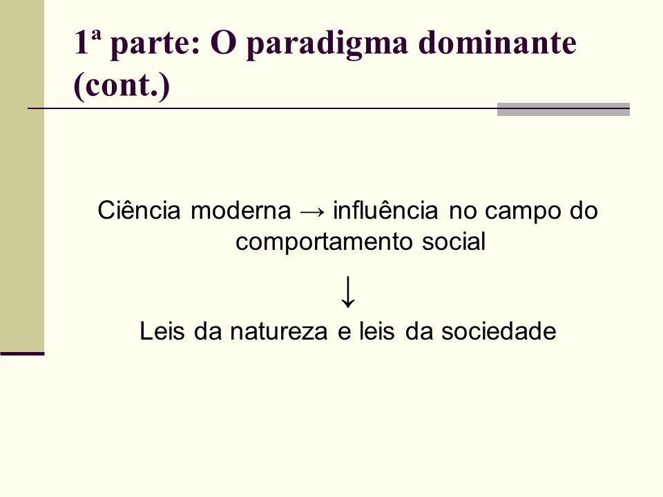 1ª parte: O paradigma dominante (cont.)